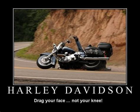 Harley Davidson Drag Your Face... Not Your Knee