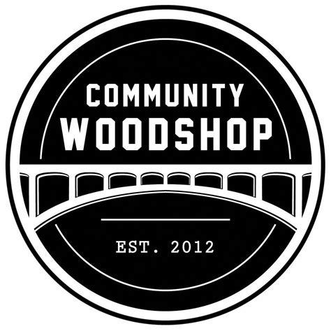 community woodshop      woodshop providing