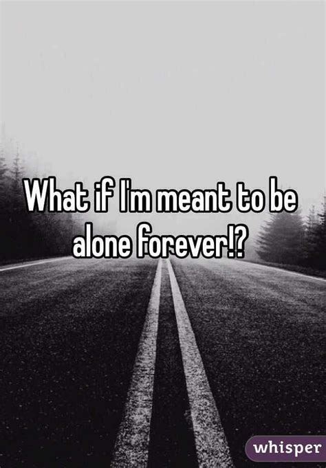 how to deal with being alone forever
