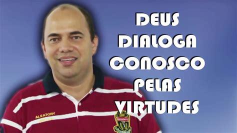 Deus Dialoga Conosco Pelas Virtudes - YouTube