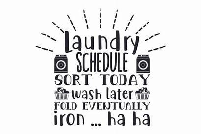 Laundry Schedule Wash Today Iron Sort Fold