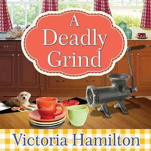A Deadly Grind: Vintage Kitchen Mystery Series, # 1 ...