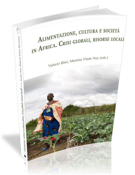 Alimentazione E Cultura - alimentazione cultura e societ 224 in africa