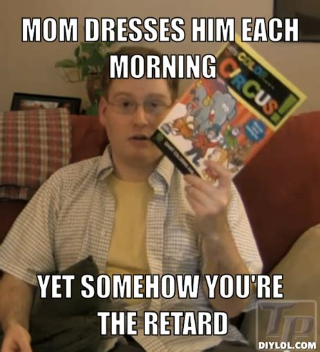 Mom Meme Generator - retarded memes retard superman imgflip youre retarded meme 28 images when you see a retarded