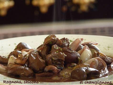 cuisiner rognon de boeuf rognons de boeuf endives et chignons au vin