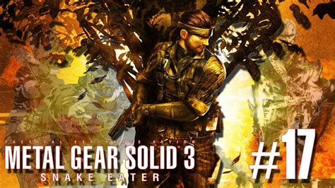 pelataan metal gear solid 3 snake eater p17 youtube