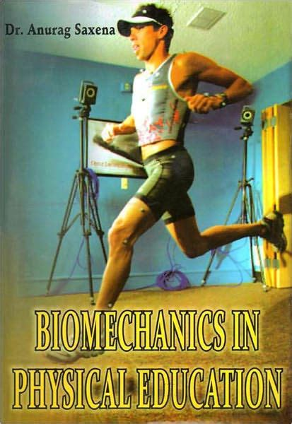 Biomechanics In Physical Education By Dr Anurag Saxena  Nook Book (ebook)  Barnes & Noble®