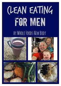 Whole Foods   New Body    Clean Eating For Men