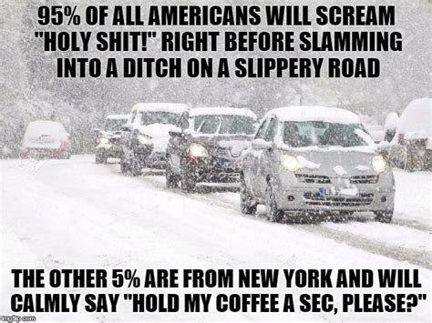 Driving In Snow Meme - winter driving imgflip