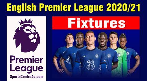 Premier League 2020/21 Fixtures, Season 2020/21 EPL ...