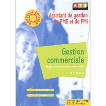 bts commerciale gestion commerciale bts assistant pme pmi broch 233 collectif livre fnac