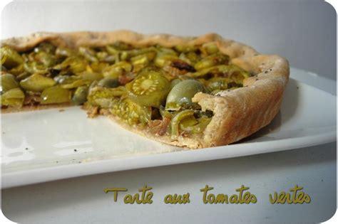 cuisiner les tomates vertes tarte aux tomates vertes cuisine et dépendances