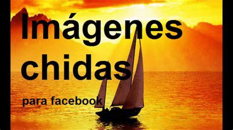 Imagenes chidas para facebook - YouTube