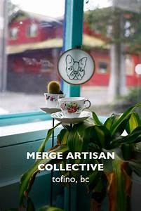 Oh Canada: Merge an Artisan Collective, Tofino — Melanie ...
