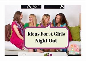 Ideas For A Girls Night Out | Stay at Home Mum