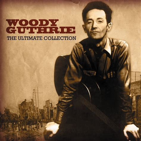 Woody Guthrie  The Ultimate Collection  Not Now Music