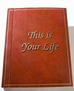 The book of your life fact or fiction deacon allen for This is your life template