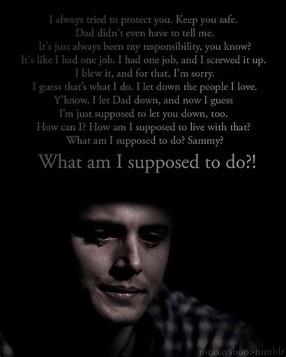 Supernatural Dean Quotes Winchester Sad Band Always