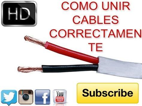como unir juntar o empalmar cables correctamente tutorial hd
