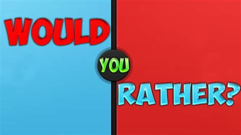 Would You Rather? ( Dirty Edition ) Youtube