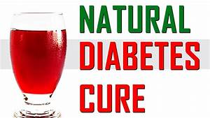 Diabetic Cure By Natural Ways At Home - Diabetes cure ...