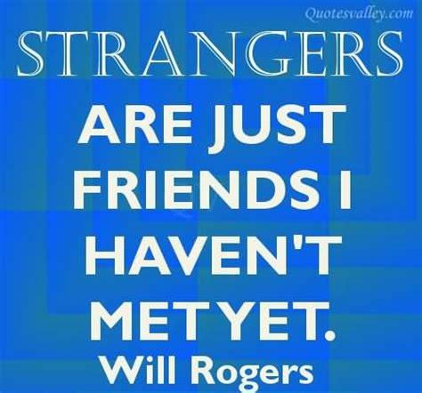 friends  strangers quotes quotesgram