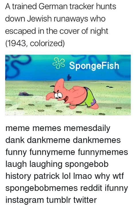 Reddit History Memes - 25 best memes about spongebob history spongebob history memes