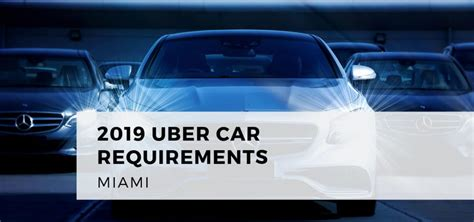 uber car requirements miami  commercial driver hq