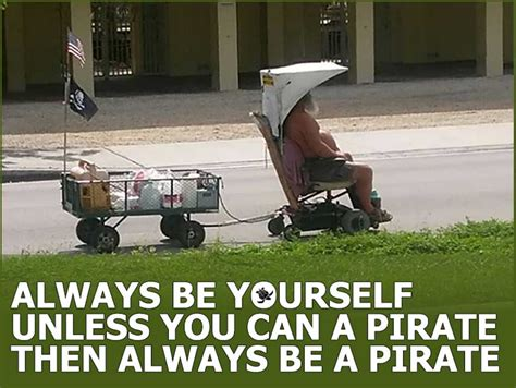 You Are A Pirate Meme - always be a pirate meme waterfront properties blog
