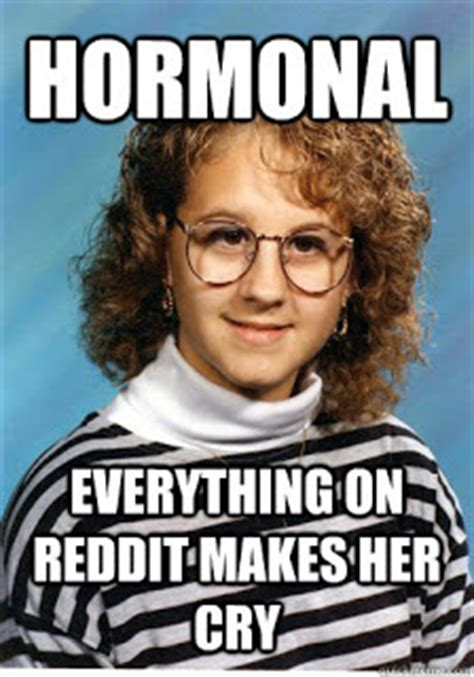 Hormone Memes - that s psych puberty getting more than you hoped