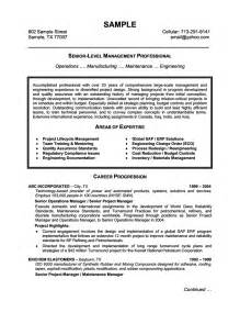 senior management resume exles exles of a professional resume for senior level management professional with areas of