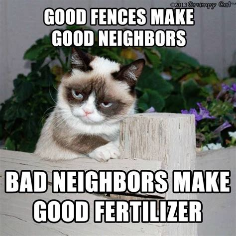 Make A Grumpy Cat Meme - funny quotes about bad neighbors quotesgram