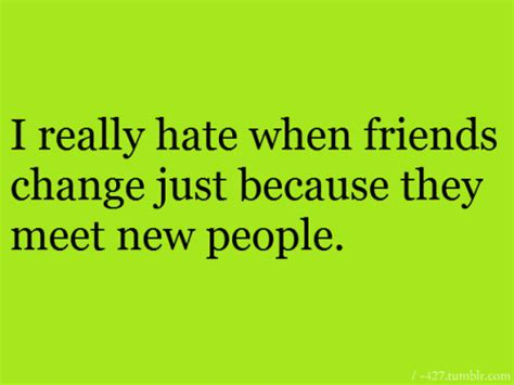 Quotes About Friends Who Change Tumblr