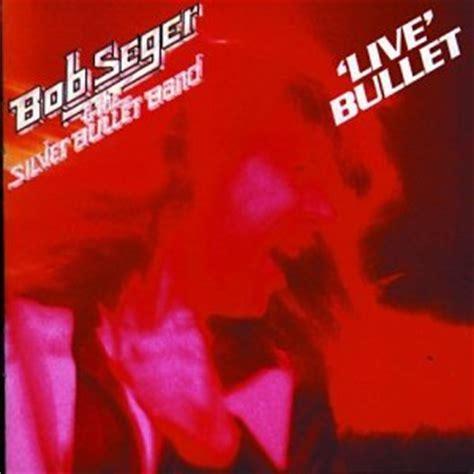 live bullet bob seger live bullet