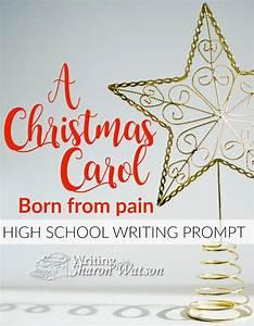 A Christmas Carol Born of Pain--High School Writing Prompt