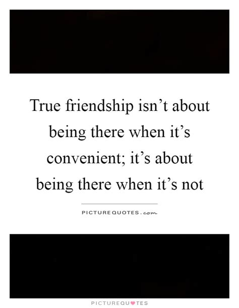 Quotes About Friends Not Being There