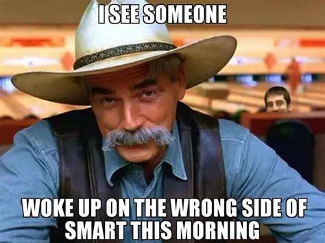 Sam Elliot Meme - 45 best most interesting images on pinterest