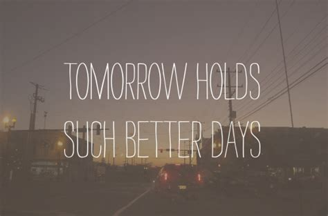 Better Tomorrow Quotes Tumblr