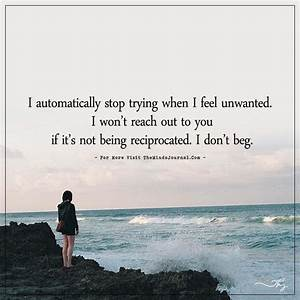 I automatically stop trying when I feel unwanted ...