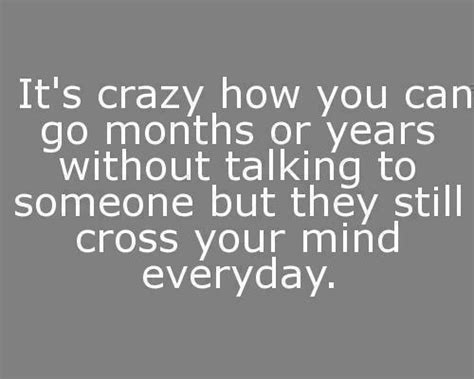 It's Crazy How You Can Go Months Or Years Without Talking