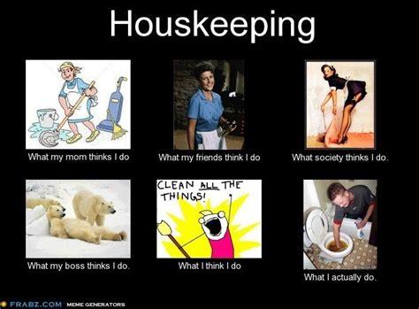 Housekeeping Meme - housekeeping and lol on pinterest