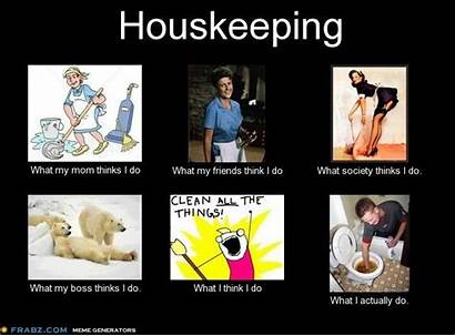 Housekeeping Memes Hotel Humor Quotes Workplace Funnies