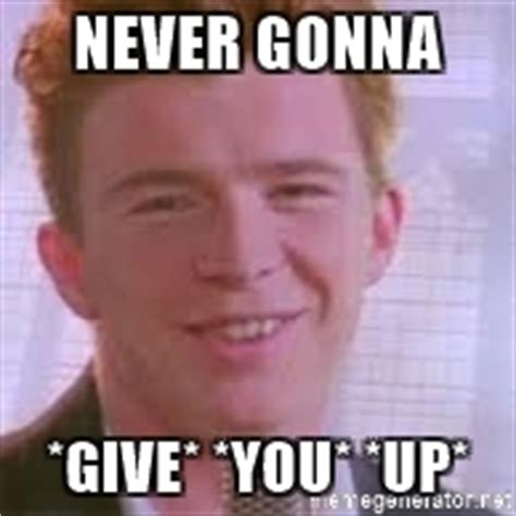 Never Gonna Give You Up Meme - rick astley meme meme generator
