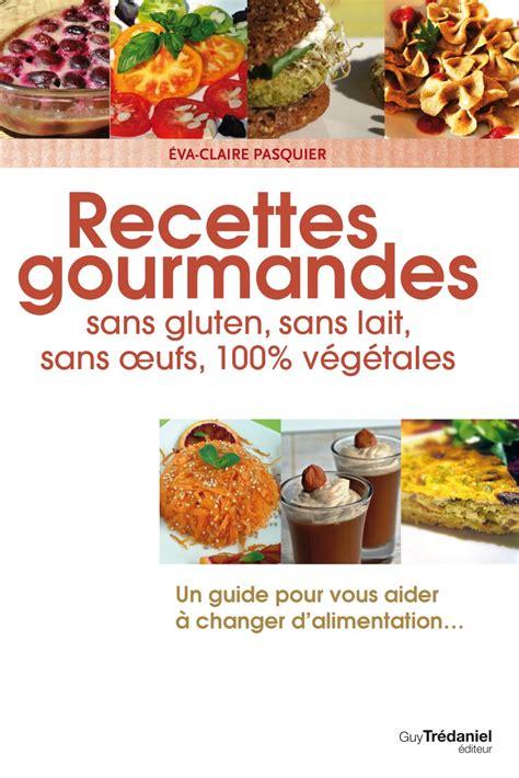cuisinez gourmand sans gluten sans lait sans oeufs pdf recettes sans gluten sans lait sans oeufs recettes vegan
