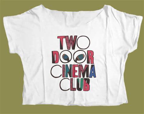 two door cinema club merch shirt two door cinema club crop tops t shirt
