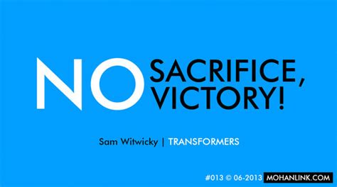 Without Sacrifice No Victory Quotes