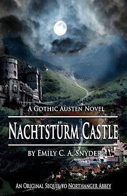 nachtstuerm castle  gothic austen   emily ca snyder reviews discussion bookclubs