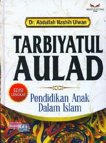 tarbiyatul aulad pendidikan anak  islam edisi lengkap