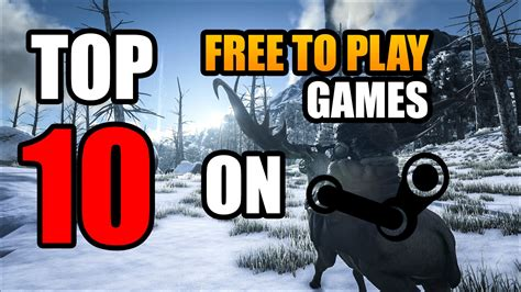 Top 10 Free To Play Games On Pcsteam!  May 2018 Free