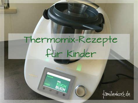 thermomix rezepte f 252 r kinder und familie